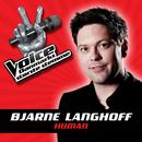 Human (Voice - Danmarks Største Stemme fra TV2)/Bjarne Langhoff