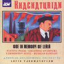 Khachaturian: Ode In Memory Of Lenin; Festive Poem; Greeting Overture; Lermontov Suite; Russian Fantasy/Loris Tjeknavorian, Armenian Philharmonic Orchestra