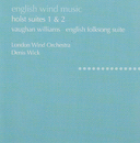 Holst: Suites No. 1 & 2; Hammersmith / Vaughan Williams: English Folk Song Suite; Toccata marziale/London Wind Orchestra, Denis Wick