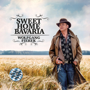 Sweet Home Bavaria/Wolfgang Fierek