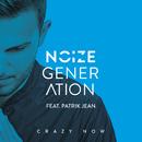Crazy Now (feat. Patrik Jean)/Noize Generation