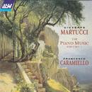 Martucci: The Piano Music Vol. 1/Francesco Caramiello