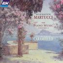 Martucci: The Piano Music Vol. 2/Francesco Caramiello