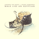 Walk Like An Egyptian/Jukebox The Ghost, Secret Someones