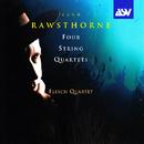 Rawsthorne: 4 String Quartets/The Flesch Quartet
