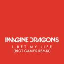 I Bet My Life (Riot Games Remix)/Imagine Dragons