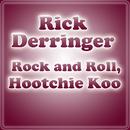 Rock And Roll, Hootchie Koo/Rick Derringer