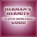 I'm Into Something Good/Herman's Hermits