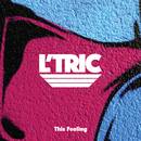 This Feeling/L'Tric