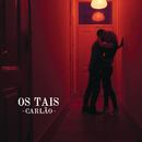 Os Tais/Carlão