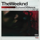 Echoes Of Silence/The Weeknd