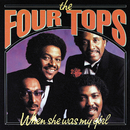 When She Was My Girl/Four Tops