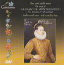 The Songs of Alexander Montgomerie - Poet to James VI of Scotland/Paul Rendall, Rob MacKillop