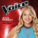 I Have Nothing (The Voice Australia 2014 Performance)/Anja Nissen