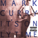 It's Only Time/Mark Curry