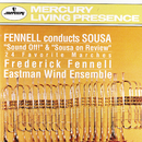 Fennell conducts Sousa: 24 Favorite Marches/Eastman Wind Ensemble, Frederick Fennell