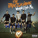 Would U Love Me/The Janoskians