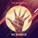 Hola Mi Vida (The Remixes)/Tan Bionica