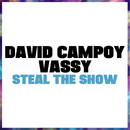 Steal The Show/David Campoy, Vassy