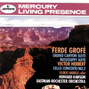 Grofé: Grand Canyon Suite; Mississippi Suite / Herbert: Cello Concerto No. 2/Georges Miquelle, Eastman-Rochester Orchestra, Howard Hanson