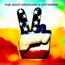 Hotwired (Deluxe / Remastered)/The Soup Dragons