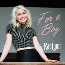 For A Boy/RaeLynn