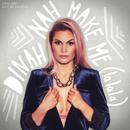 Make Me (La La La)/Dinah Nah