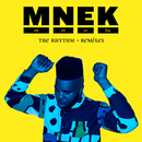 The Rhythm (Remixes)/MNEK