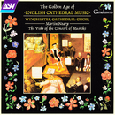 The Golden Age of English Cathedral Music/James Lancelot, Winchester Cathedral Choir, The Viols of the Consort of Musicke, Martin Neary