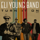 Turn It On EP/Eli Young Band