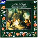 Marais: Musique pour la Viole/Charivari Agréable