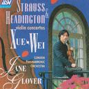 Strauss & Headington: Violin Concertos/Xue- Wei, London Philharmonic Orchestra, Jane Glover