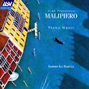 Malipiero: Piano Music/Sandro Ivo Bartoli