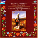 Wesley: Sacred Choral Music/Choir of Gonville & Caius College, Cambridge, Geoffrey Webber