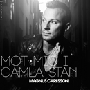 Möt mig i Gamla Stan/Magnus Carlsson