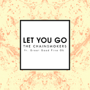 Let You Go (Radio Edit) (feat. Great Good Fine Ok)/The Chainsmokers