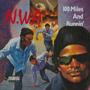100 Miles And Runnin'/N.W.A