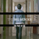 THE PART OF ME/THE BIG HEROES