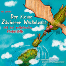 03: Der kleine Zauberer Wackelzahn und der zerbröselte Zauberstab/Santiago Ziesmer