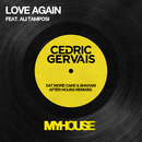 Love Again (After Hours Remixes) (feat. Ali Tamposi)/Cedric Gervais