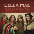 Boston Town/Della Mae