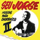 Músicas Para Churrasco (Vol. 2)/Seu Jorge