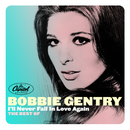 I'll Never Fall In Love Again: The Best Of/Bobbie Gentry