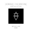 What Kind Of Man (Nicolas Jaar Remix)/Florence + The Machine