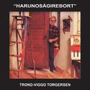 Harunosågirebort/Trond-Viggo Torgersen