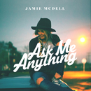 Ask Me Anything/Jamie McDell