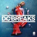 Faithless (feat. Bianca)/DC Breaks