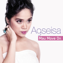 Mau Move On/Agseisa