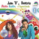 """Misión Ilusión, El Espectáculo (Reedición / 1)/Juan """"D"""" Y Beatriz"""