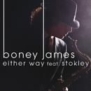 Either Way (feat. Stokley)/Boney James
